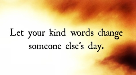 let-your-kind-words-change-someone-elses-day
