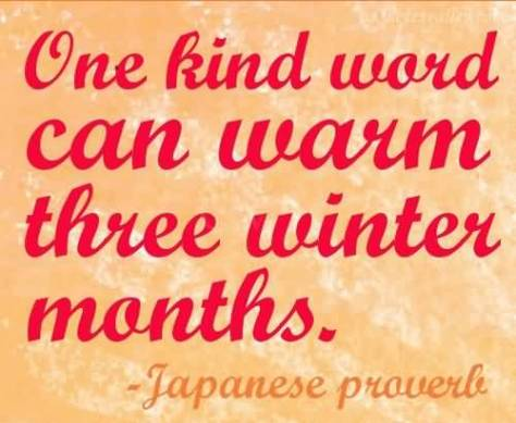 one-kind-word-can-warm-three-winter-months-japanese-proverb